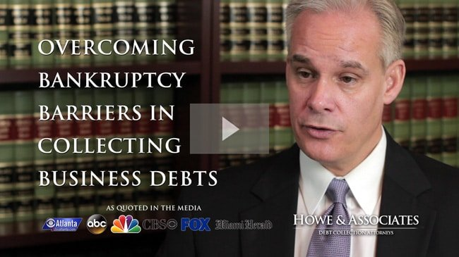 Overcoming Bankruptcy Barriers in Collecting Business Debts in Georgia Howe & Associates